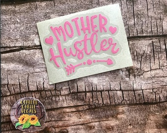 Mother Hustler | Mother Hustler Decal | Mother Hustler Sticker