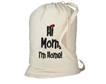 Laundry Bag, Hi Mom I'm Home, Dorm Bag, Dorm Room, Laundry Bag for College, Laundry Hamper, Laundry Storage Bag