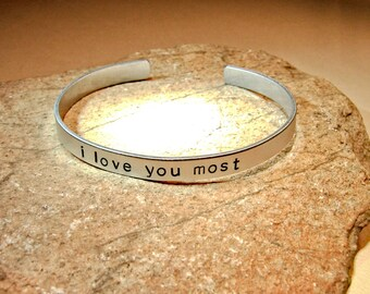 I love you most aluminum cuff bracelet hand stamped and customizable - BR744