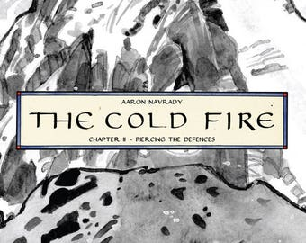 The Cold Fire - Chapter 2: Piercing the Defences