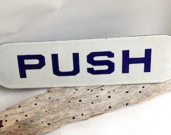 vintage baked enamel sign PUSH