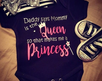 Daddy Says Mommy is the Queen... Makes me a Princess
