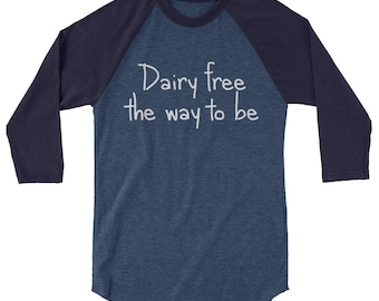 Dairy Free The Way To Be 3/4 sleeve raglan shirt