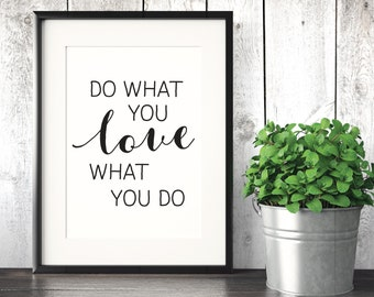 Do what you love Wall Art 8x10 Inch Print - Instant Download Printable - Digital File love what you do inspirational home styling decor