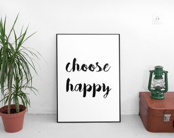 Choose Happy Print, happy quote, motivational poster, inspirational words, positive wall art, wall words, motivational art, minimalist quote