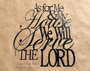 """18"""" As For Me & My House We Will Serve The LORD, from Joshua 24:15; Metal Wall Hanging"""