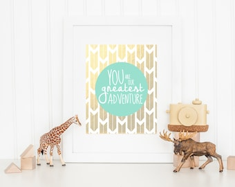 You Are Our Greatest Adventure Nursery Wall Art Print Instant Download, Gold & Mint Arrows Tribal Baby Shower Gift Bedroom Decor, Printable