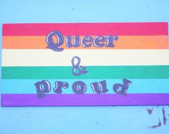 Queer & Proud, handmade wooden sign