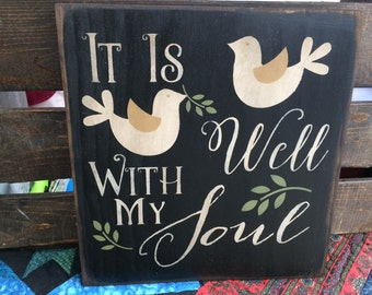 "It is Well With My Soul 12""x12"" sign with two doves"