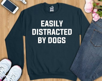 Easily distracted by dogs, dog shirt, funny dog shirt, funny dog t-shirt, funny dog tshirt, funny dog shirts, dog gifts, dog lover shirt