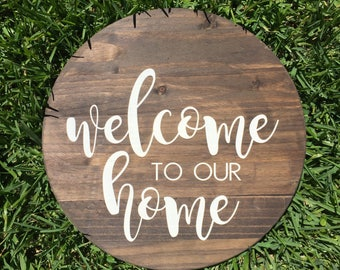 Welcome To Our Home Sign // Wood Sign // Welcome Sign // Farmhouse Sign // Rustic Sign // Farmhouse Decor // Wood Round Sign // Home Sign