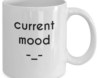 Funny Coffee Mugs Sarcasm Current Mood 11 oz Ceramic Cup Gift for Men Women