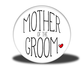 """Wedding Party Title - 1"""" Button - Mother of the Groom"""
