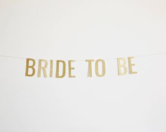 Bride To Be Banner - Glitter Bridal Shower Banner, Bachelorette Party Decorations, Bridal Banner, Bridal Decorations