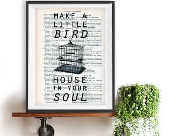 "Inspirational Print Motivation Quote ""Make a Little Bird House in your Soul"" Typography Poster Bird Cage Typographic Print Christmas Gift"
