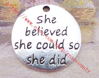 Wholesale 100pcs 21mm words She believed she could so she did round charms findings