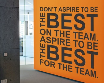 Be the best for the team inspirational large wall decal quote, Motivational wall art sticker decor for offices, gyms, sports locker room