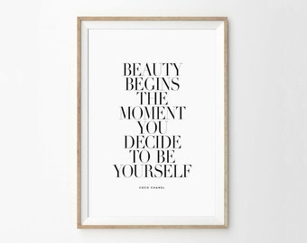 Beauty Begins the Moment You Decide to be Yourself - Coco Chanel Quote Art Print