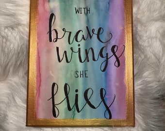 With Brave Wings She Flies Canvas Quote