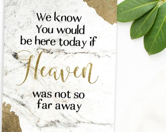 We Know You Would Be Here Today If Heaven Wasn't So Far Away Wedding memorial sign Memorial sign In loving memory Wedding decor idwm13