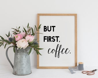 Typographic Print 'But first coffee' Art Wall Decor Coffee Art Typographic Print Home Decor Kitchen Print Coffee Print Scandinavian Poster