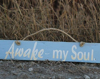 Awake my Soul.