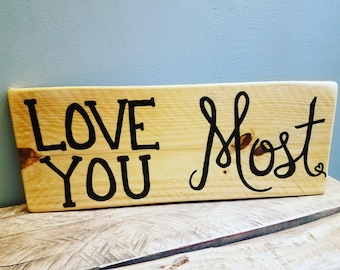 Love you most sign; wooden sign; love you most