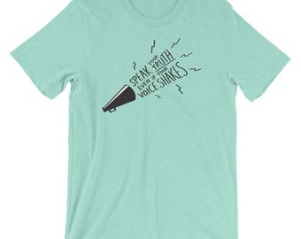 Speak Your Truth Even If Your Voice Shakes T-Shirt, Women's Empowerment Shirt, Feminist Gift