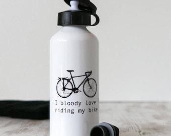 I Bloody Love Riding My Bike | Bike Bottle | Water Bottle | Flask | Cycling Water Bottle