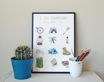 I go camping, it's what i do, wall art, wall decor, illustration, drawing, print, original art print