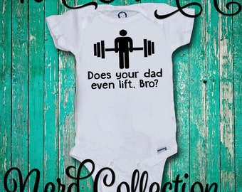 Baby Onesie Does Your Dad Even Lift Bro Daddy Work Out Gains Gym Beast  Barbell Workout a1add10e850