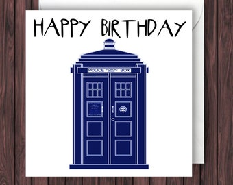 TARDIS. Doctor Who Birthday Card. Doctor Who Greetings Card. Geek Blank Card.