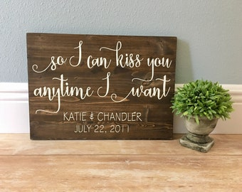 So I Can Kiss You Anytime I Want/Sweet Home Alabama/Anniversary/Wedding Decor/Personalized/Engagement/Bridal Shower Gift/Wedding Prop