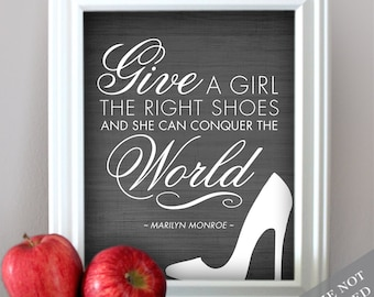 Marilyn Monroe Quote -  Give a Girl The Right Shoes And She Can Conquer The World Art Poster -Choose Custom Color - Unframed
