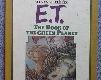 E.T. The Book Of The Green Planet, by William Kotzwinkle 1985