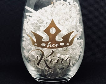 His Queen - Her King - WINE GLASS without stem - clear - more colors available