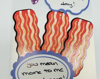 Happy Valentine's Day! You mean more to me than bacon! Handmade Greeting Card * Bacon * Foodie Love * I Love You Card * Bacon Card