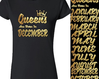 New GOLD Queens Born In 12 MONTHS CREWNECK Tshirt Birthday Party Tee Shirt Your Birthday Shirt