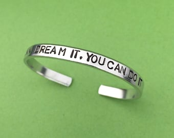 If You Can Dream It You Can Do It Hand Stamped Bracelet, Inspirational Gift, Graduation Gift, Gift For Her, Going Away Gift, College Gift