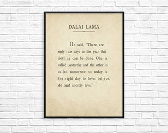 Large 24x36 inch, Dalai Lama Art Print, Dalai Lama Quote, Today Is The Right Day To Love, Believe, Do And Mostly Live