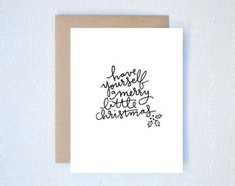 Have Yourself a Merry Little Christmas Holiday Card Letterpress Printed Handlettered Calligraphy Handlettering