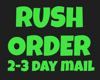 RUSH 2-3 DAY MAIL
