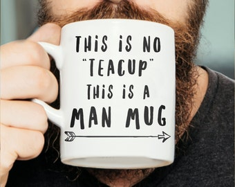 This Is A Man Mug - Funny Quote Mug, Gift For Him, Funny Mug, Text Mug, Manly Mug, Bro Mug, Gift For Husband, Gift For Brother