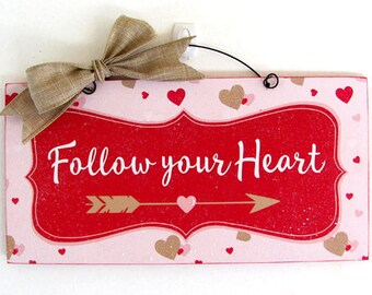 Follow your Heart sign.