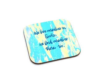 We Lose Ourselves In Books, We Find Ourselves There, Too drink coaster - book lover/book worm, bibliophile home decor, stocking stuffer