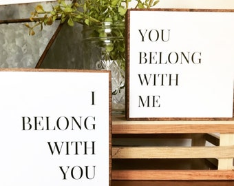 I belong with you, You belong with me Modern Farmhouse Wood Signs, Song Lyric Signs, Bedroom Signs, Wedding Signs, Bedroom Decor