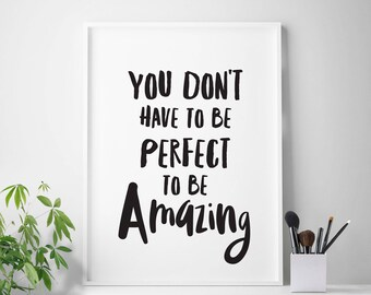 """Inspirational print """"You Don't Have To Be Perfect To Be Amazing"""" inspirational prints tween room prints inspirational quotes inspiring art"""