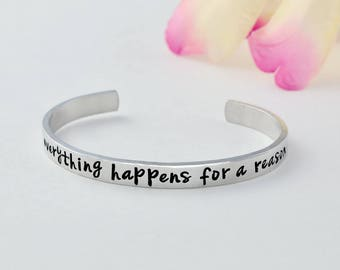 Everything Happens for a Reason - Hand Stamped Aluminum Cuff Bracelet, Think Positive Good Vibes, Relax Yoga, Personalized Inspirational