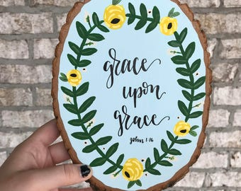 Hand Painted Wood Slice - Grace Upon Grace