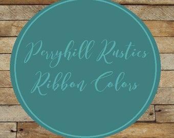 Ribbon Color Options for Perryhill Rustics
